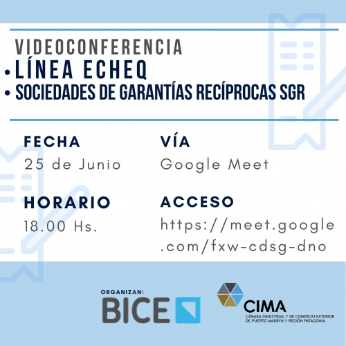 VIDEOCONFERENCIA - LINEA ECHEQ / SOCIEDADES DE GARANTÍAS RECÍPROCAS SGR